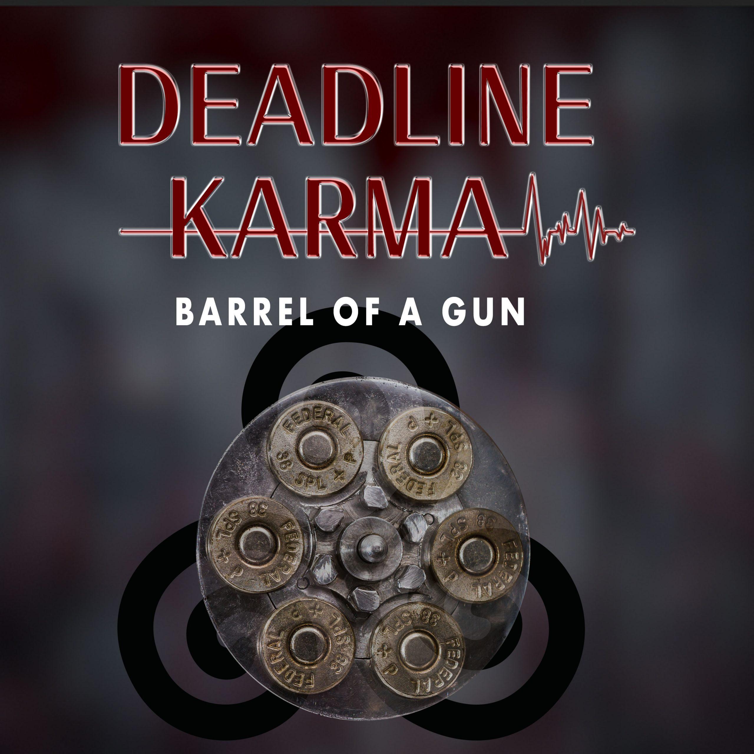 "Deadline Karma ""Barrel of a Gun"" Single Cover"